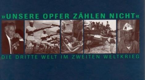 Die dritte Welt im zweiten Weltkrieg. Ausstellungskatalog